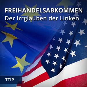 Freihandelsabkommen - Der Irrglaube der Linken